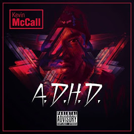 "Kevin McCall ""A.D.H.D."" with features from Ty$ & more."