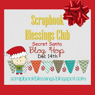 http://scrapbookblessings.blogspot.com/2013/12/secret-santa-blog-hop.html