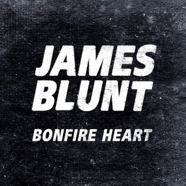 James Blunt - Bonfire Heart - copertina traduzione testo video download