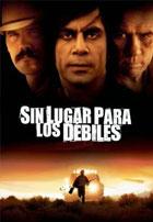 Sin Lugar Para los Debiles (2007)