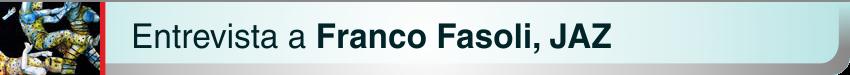 Entrevista a Franco Fasoli, JAZ