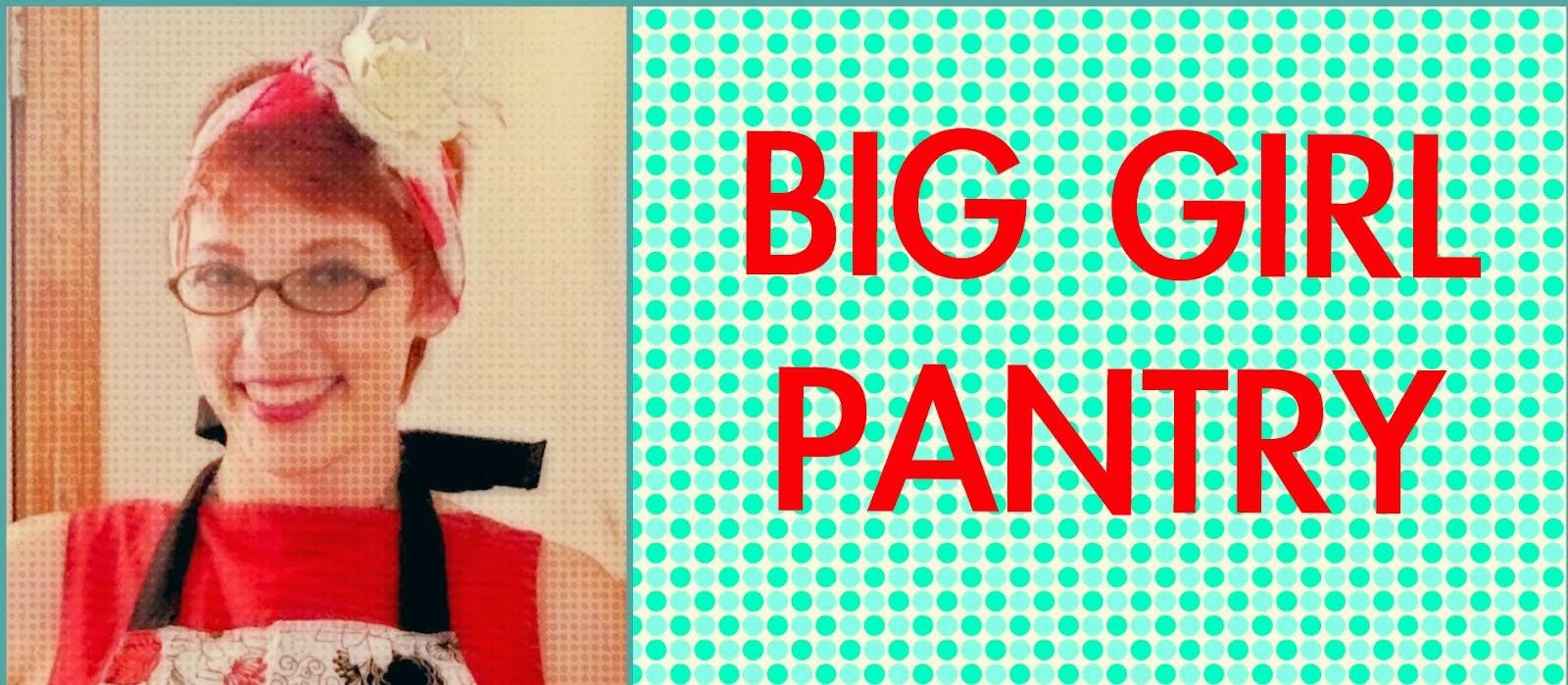 Big Girl Pantry