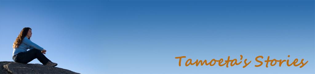 Tamoeta's Stories