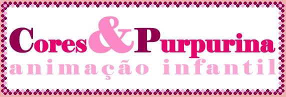 * Cores & Purpurina *