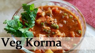 Vegetable Korma (Vegetable Kurma) – Vegetable Cottage Cheese Curry – By Annuradha Toshniwal