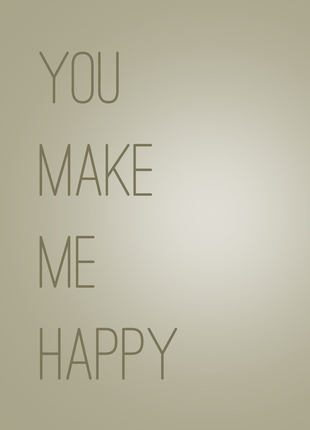 Quote of the Day :: You make me happy