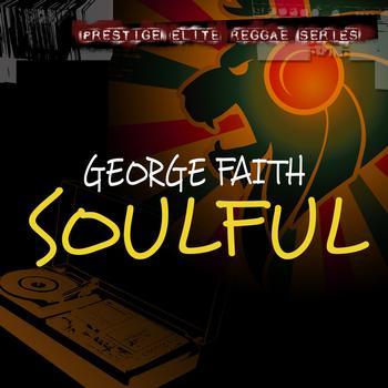 George Faith Soulfull
