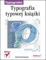 http://helion.pl/view/5371./typografia-typowej-ksiazki-robert-chwalowski,typoks.htm