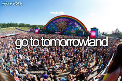 bucket list, before I die, go to tomorrowland