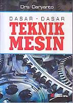 toko buku rahma: buku DASAR-DASAR TEKNIK MESIN, pengarang daryanto,penerbit rineka cipta