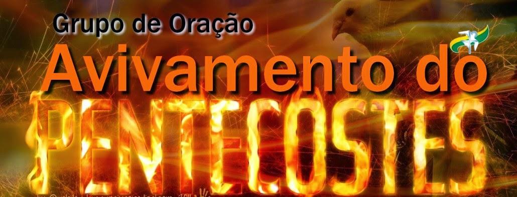 Grupo de Oração Avivamento de Pentecostes!