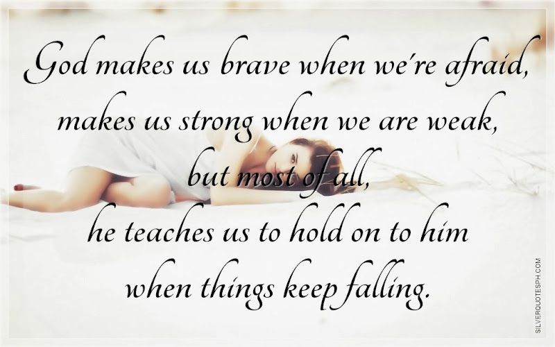 God Makes Us Brave When We're Afraid, Picture Quotes, Love Quotes, Sad Quotes, Sweet Quotes, Birthday Quotes, Friendship Quotes, Inspirational Quotes, Tagalog Quotes