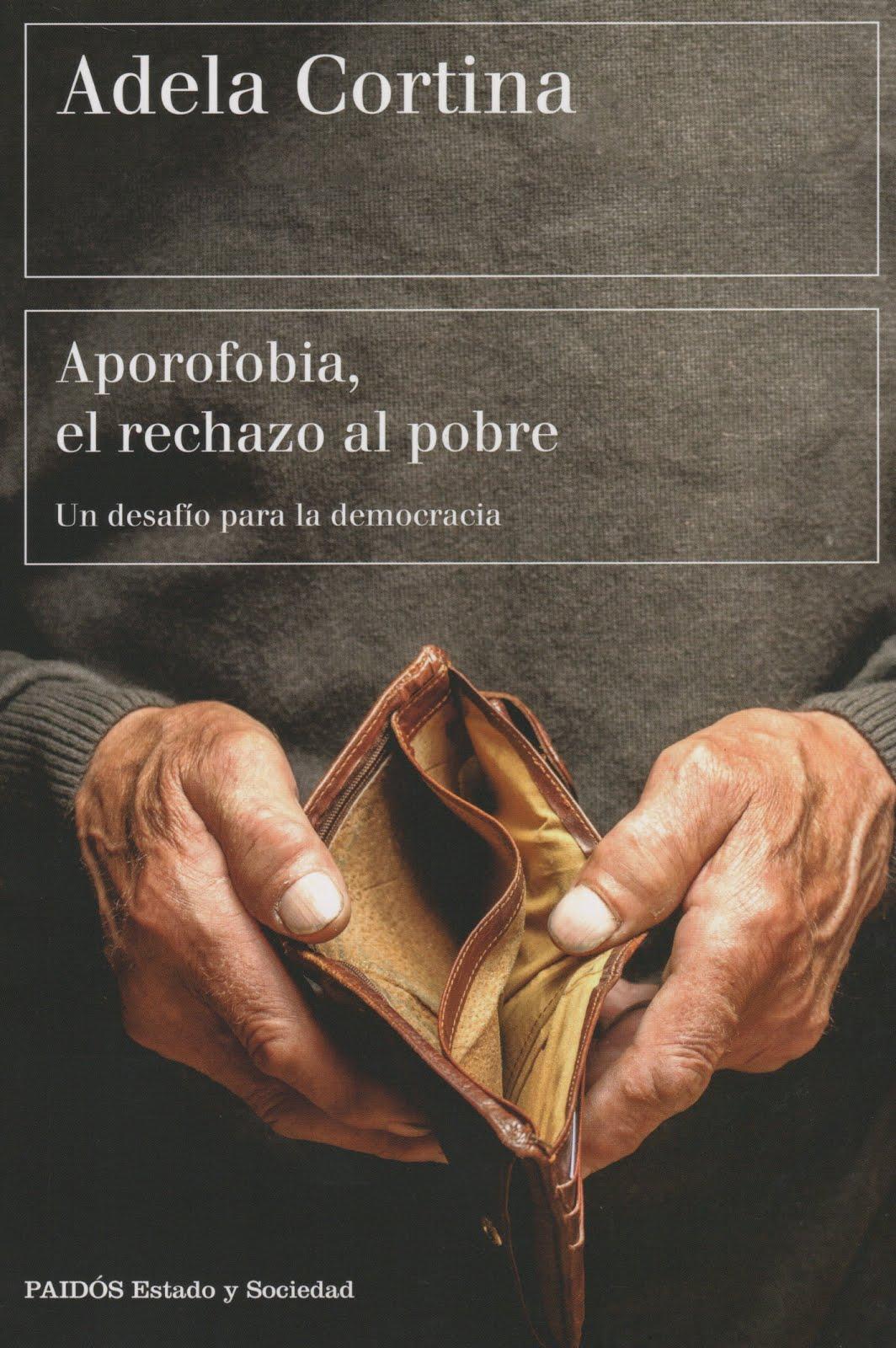 Adela Cortina (Aporofobia, el rechazo al pobre) Un desafío para la democracia
