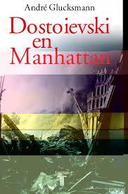 """""""Dostoievski en Manhattan"""" - A. Glucksmann"""