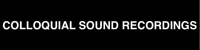 COLLOQUIAL SOUND RECORDINGS