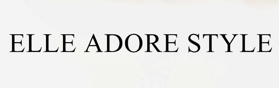 Elle Adore Style