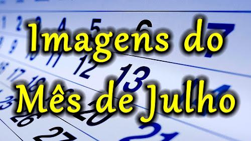 Imagens do Mês de Julho