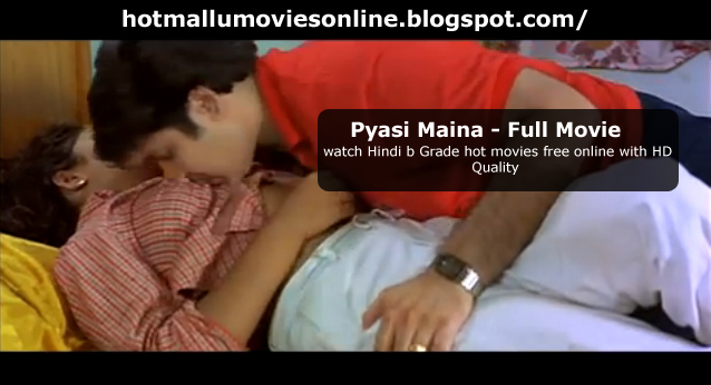 Hindi B Grade Movie Pyasi Maina Watch Online