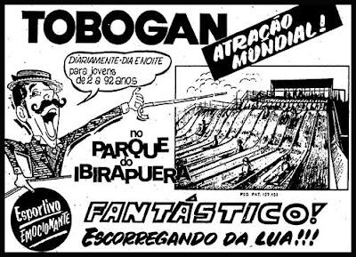 propaganda Tobogan no Parque do Ibirapuera - 1970. anos 70. história da década de 70. propaganda anos 70. reclame anos 70. Oswaldo Hernandez.
