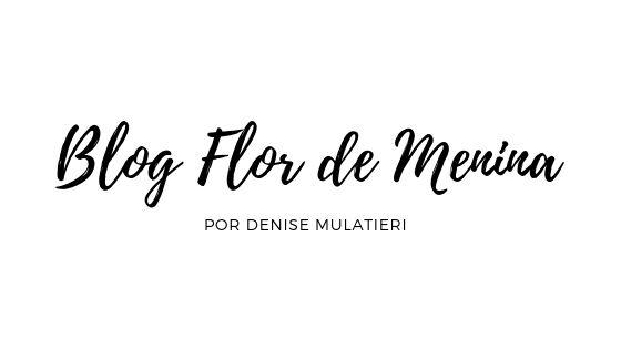 Flor de Menina - Por Denise Mulatieri