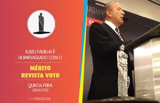 Padilha é agraciado com o prêmio Mérito Revista Voto