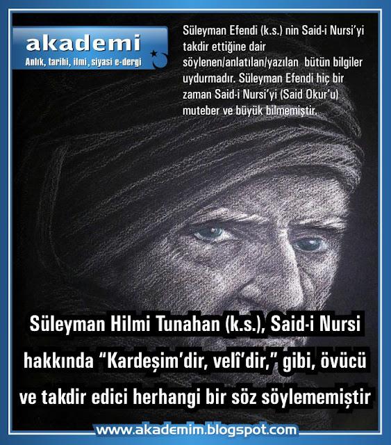 Süleyman Hilmi Tunahan (K.s.) nın Said-i Nursi'yi takdir ettiğine dair söylenen/anlatılan/yazılan bütün bilgiler uydurmadır
