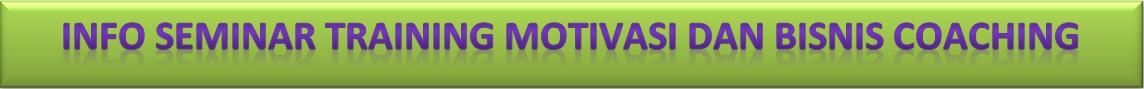 Info Seminar Training Motivasi dan Info Franchise