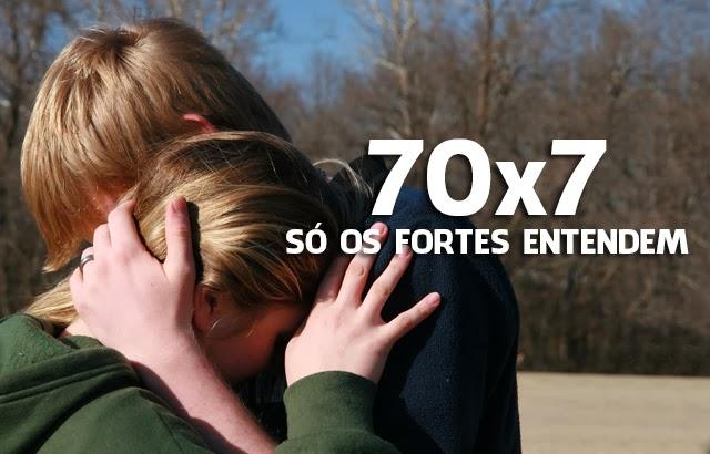 70x7 Só os Fortes Entendem