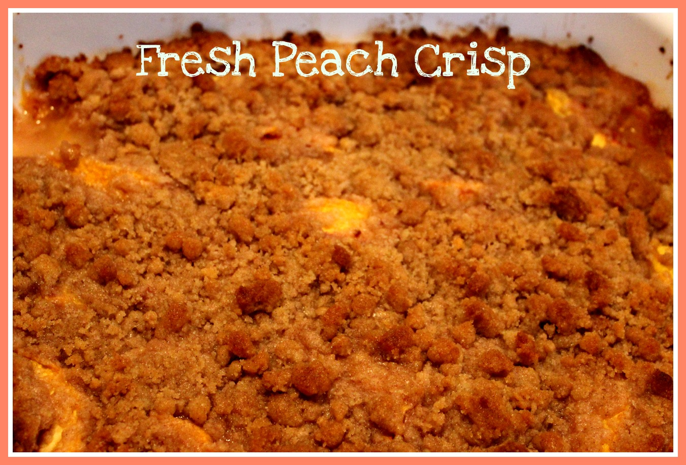 Sweet Tea and Cornbread: Fresh Peach Crisp!