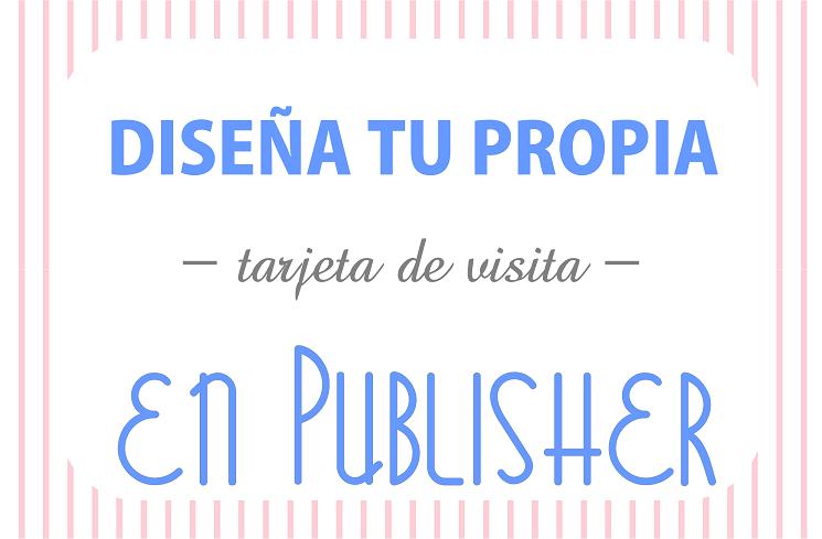 Diseñar tarjetas de visita en Publisher | El Perro de Papel