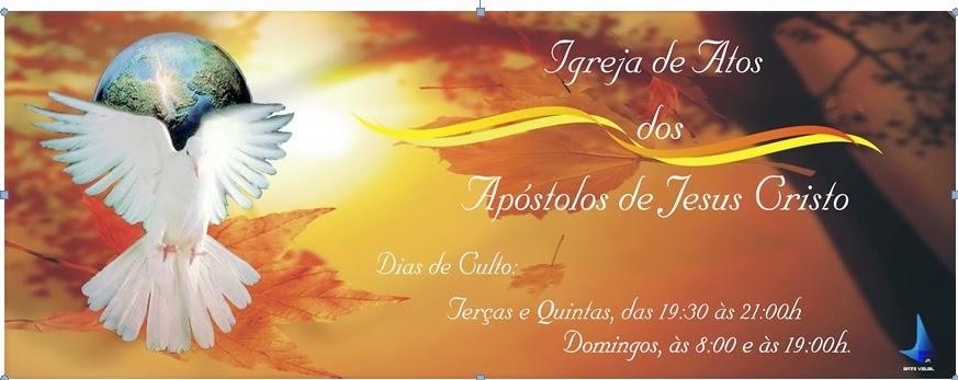 IGREJA DE ATOS DOS APOSTOLOS DE JESUS CRISTO ALINAÇA PARTE 1