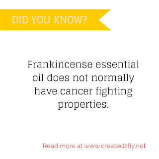 Is Frankincense essential oil a Cancer Fighter? | www.created2fly.net