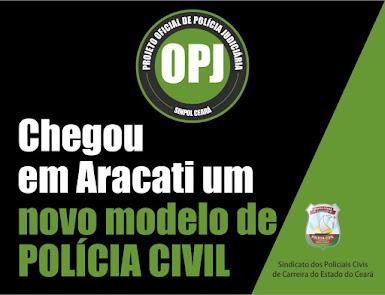 OPJ - UM NOVO MODELO DE POLÍCIA CIVIL EM ARACATI