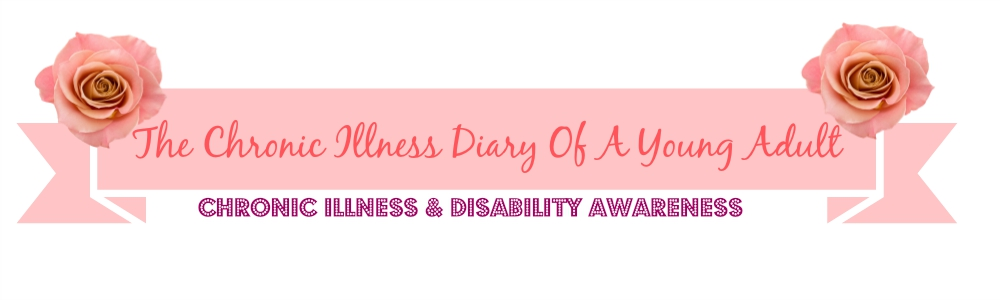 The Chronic illness Diary Of A Young Adult