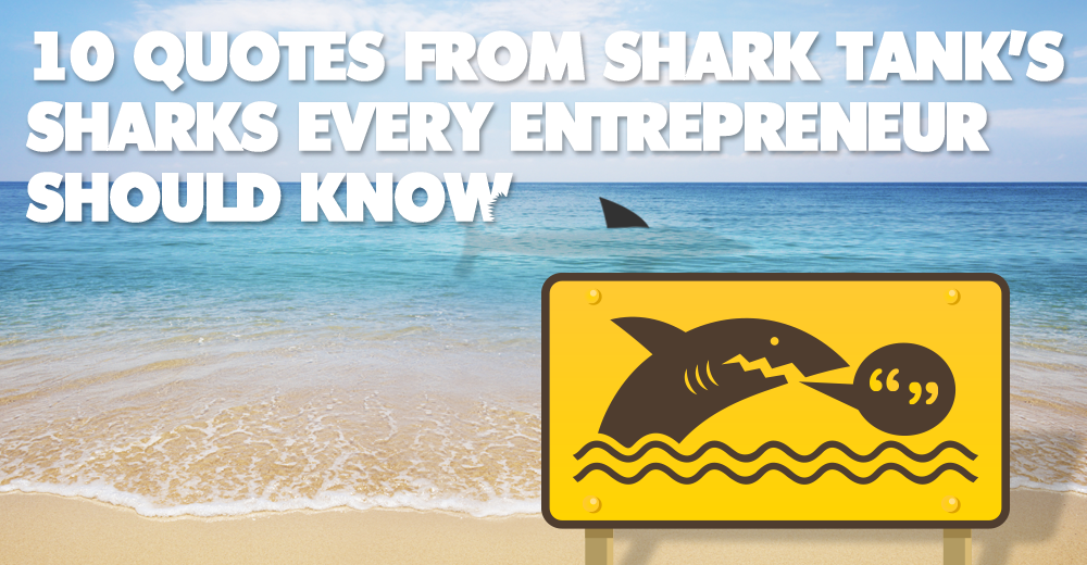 10 Shark Tank Quotes Every Entrepreneur Should Know