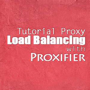 tutorial load balancing proxy using proxifier