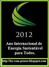 2012-Ano de Energia Sustentável para todos.