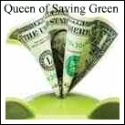 Queen of Saving Green