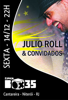Julio Roll & Convidados fazem essa sexta 14/12 na Box rolar