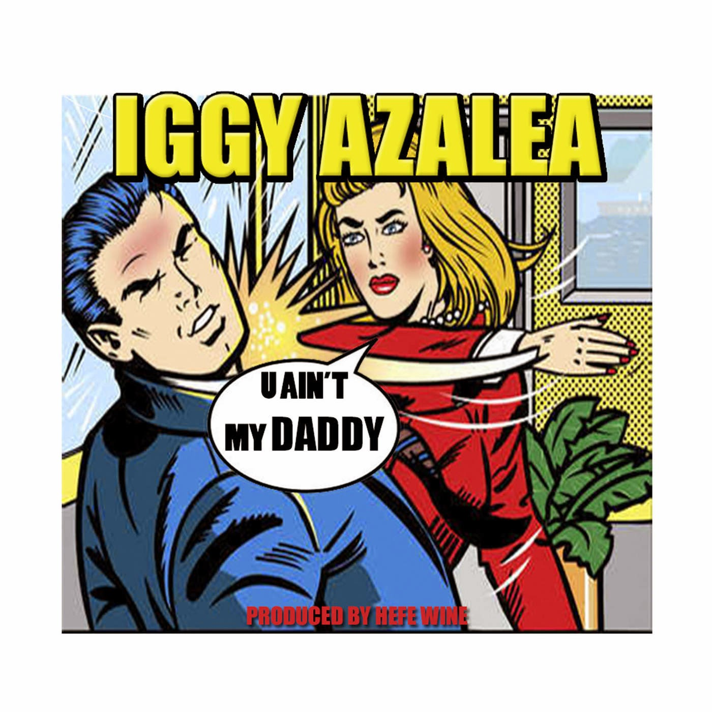 Iggy Azalea - U Ain't My Daddy - Single Cover