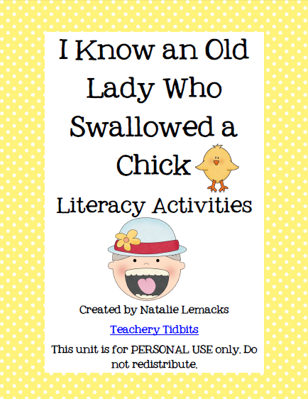 http://www.teacherspayteachers.com/Product/There-Was-an-Old-Lady-Who-Swallowed-a-Chick-Literacy-Activities-227521