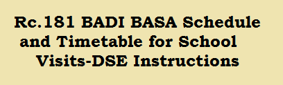 Rc.181 BADI BASA Schedule and Timetable for School Visits-DSE Instructions