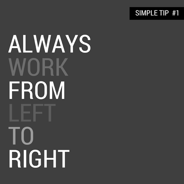 simple-tip-always-work-from-left-to-right