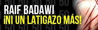 Arabia Saudí: ¡Ni un latigazo más al bloguero Raif Badawi!