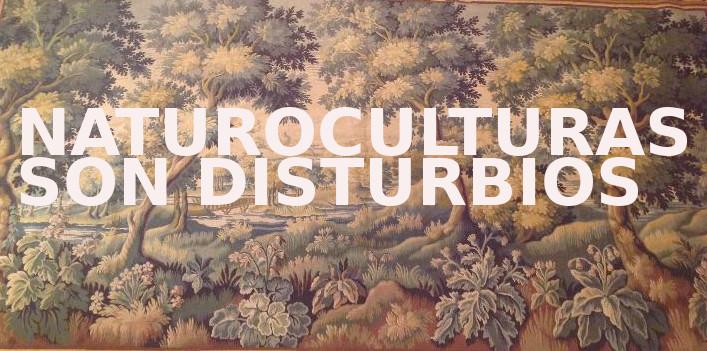 [radio] naturoculturas son disturbios