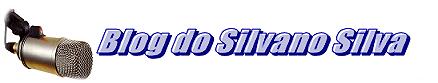 Blog do Silvano Silva