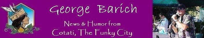 George Barich | Cotati - News and Humor