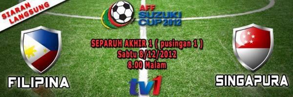 Live Streaming Filipina vs Singapura 8 Disember 2012 - Piala AFF Suzuki
