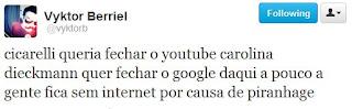 cicarelli queria fechar o youtube carolina dieckmann quer fecher o google daqui a pouco a gente fica sem internet por causa de piranhage