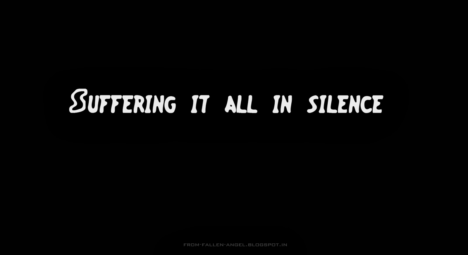 Suffering it all in silence